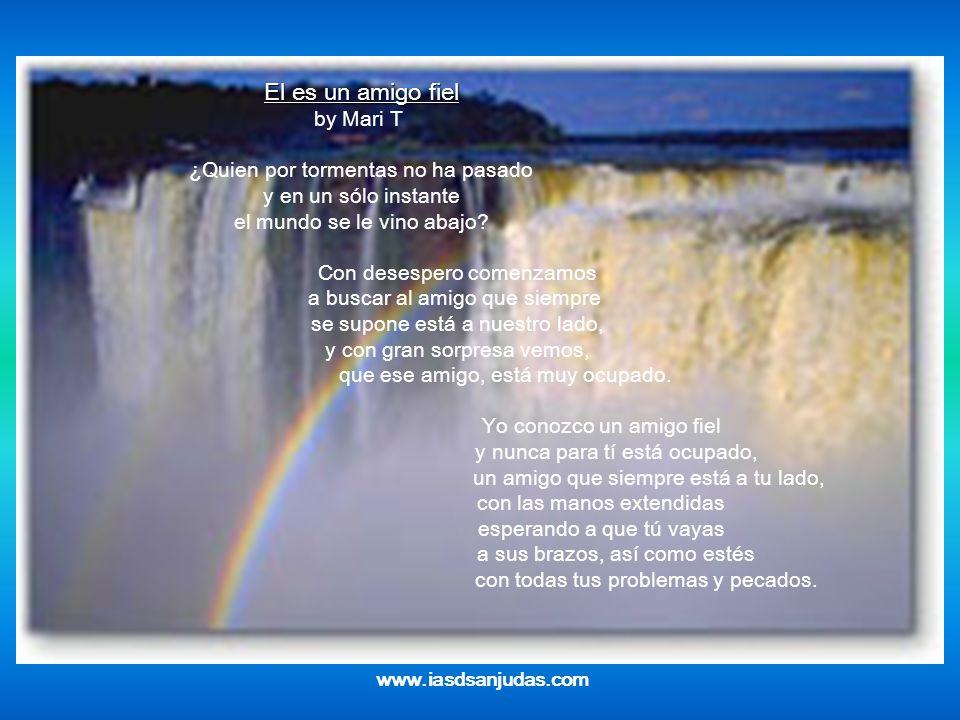El es un amigo fiel El es un amigo fiel by Mari T ¿Quien por tormentas no ha pasado y en un sólo instante el mundo se le vino abajo.