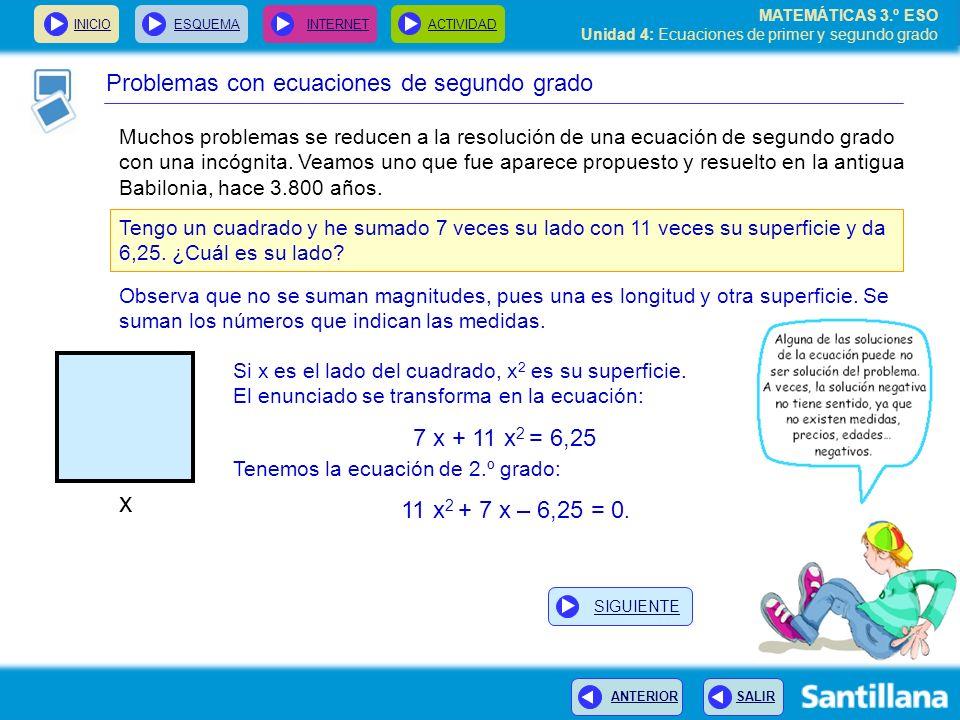 INICIOESQUEMA INTERNETACTIVIDAD ANTERIOR SALIR MATEMÁTICAS 3.º ESO Unidad 4: Ecuaciones de primer y segundo grado Problemas con ecuaciones de segundo