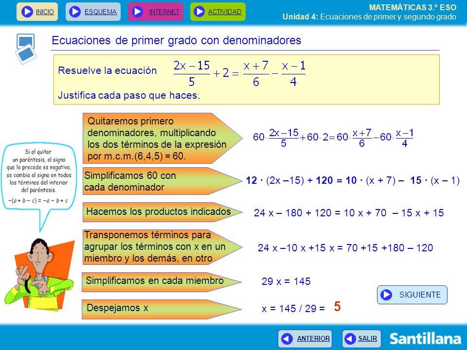 INICIOESQUEMA INTERNETACTIVIDAD ANTERIOR SALIR MATEMÁTICAS 3.º ESO Unidad 4: Ecuaciones de primer y segundo grado Ecuaciones de primer grado con denom