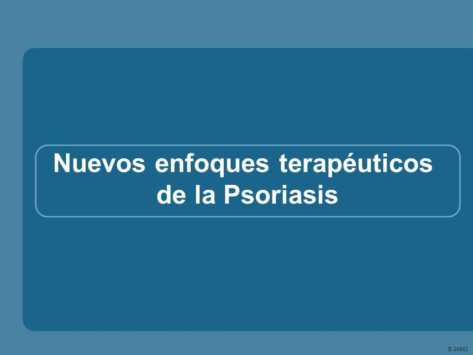 E - 00602 Nuevos enfoques terapéuticos de la Psoriasis