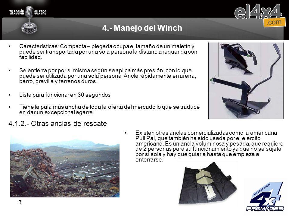 3 4.- Manejo del Winch Características: Compacta – plegada ocupa el tamaño de un maletín y puede ser transportada por una sola persona la distancia re