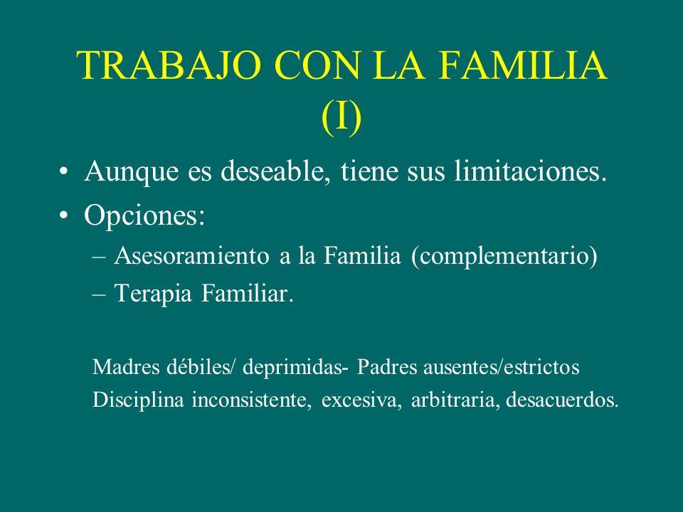 TRABAJO CON LA FAMILIA (I) Aunque es deseable, tiene sus limitaciones.