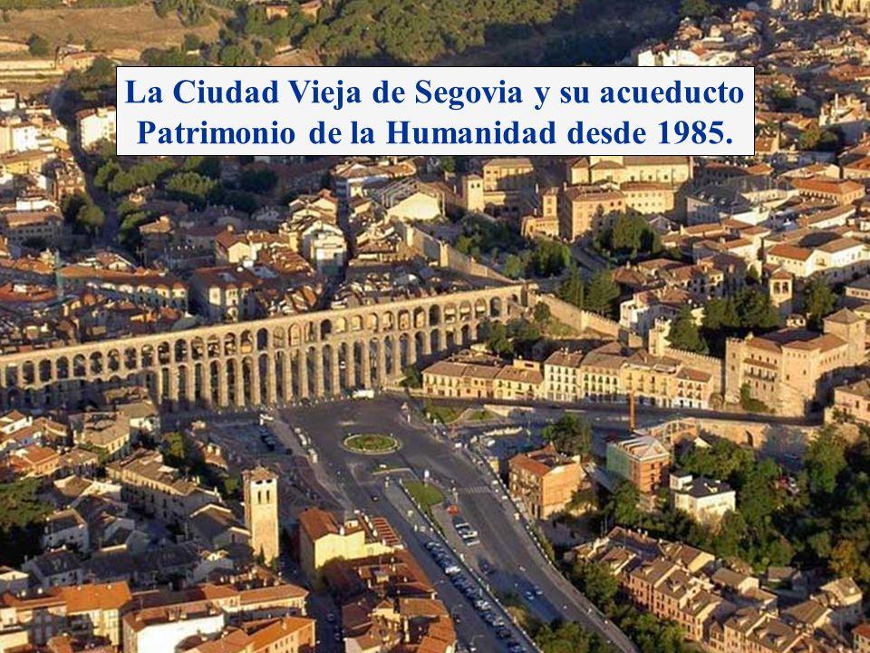 La Ciudad Vieja de Segovia y su acueducto Patrimonio de la Humanidad desde 1985.