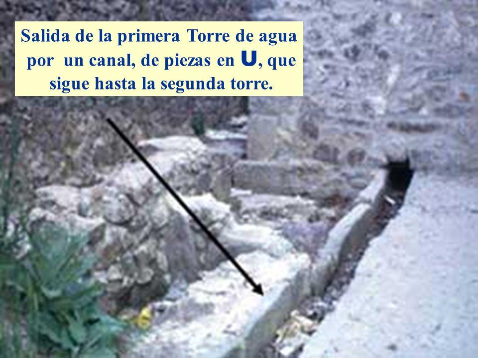 Salida de la primera Torre de agua por un canal, de piezas en U, que sigue hasta la segunda torre.