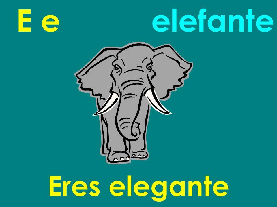 E e Eres elegante elefante