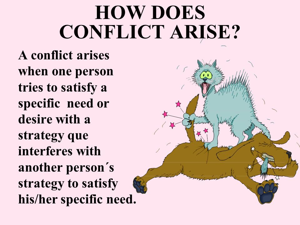 HOW DOES CONFLICT ARISE.
