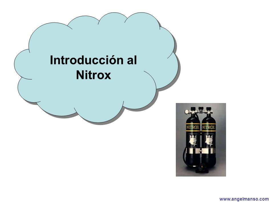 www.angelmanso.com Esta presentación pertenece a Angel Manso Madrid, domingo 1 de octubre de 2006 Introducción al Nitrox