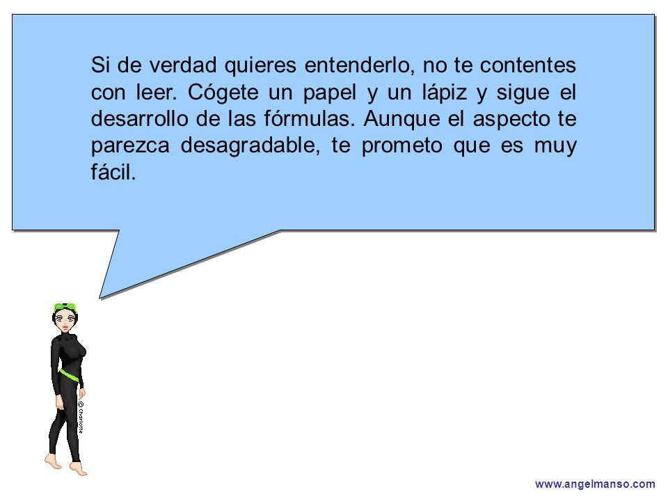 www.angelmanso.com Esta presentación pertenece a Angel Manso Madrid, domingo 1 de octubre de 2006 Si de verdad quieres entenderlo, no te contentes con leer.