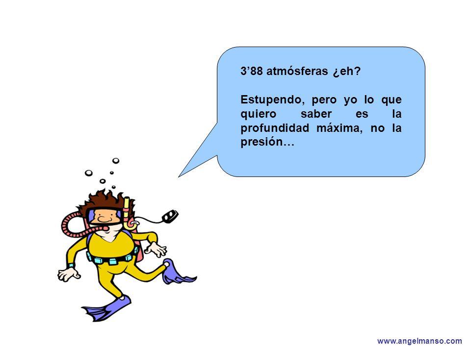 www.angelmanso.com Esta presentación pertenece a Angel Manso Madrid, domingo 1 de octubre de 2006 388 atmósferas ¿eh? Estupendo, pero yo lo que quiero