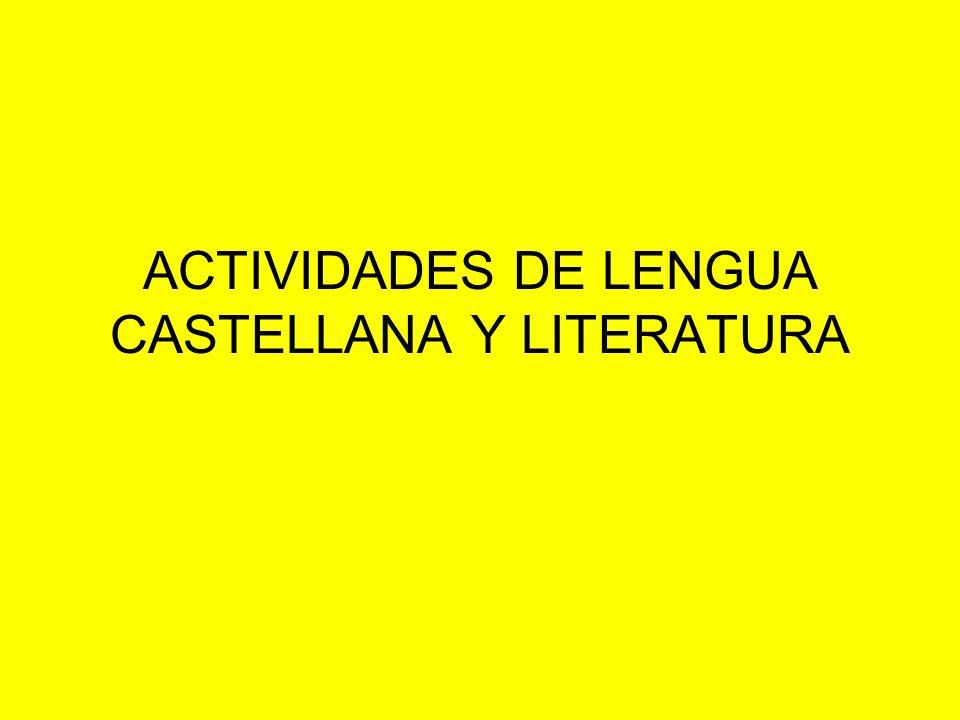 ACTIVIDADES DE LENGUA CASTELLANA Y LITERATURA