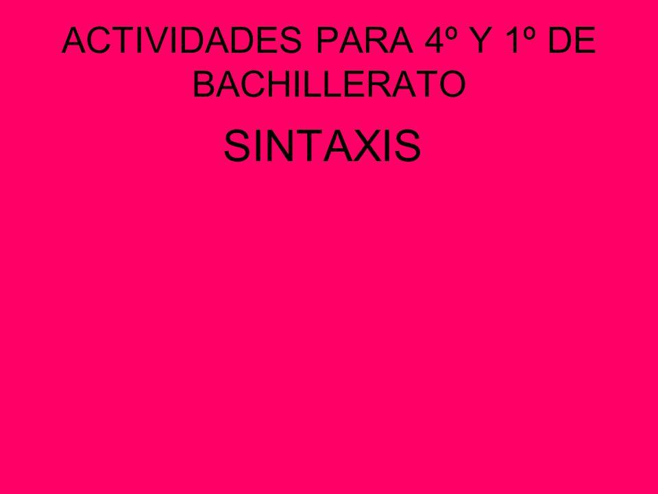 ACTIVIDADES PARA 4º Y 1º DE BACHILLERATO SINTAXIS