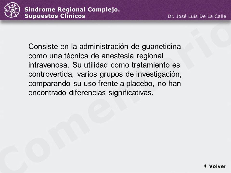 Comentario a la diapo27 Consiste en la administración de guanetidina como una técnica de anestesia regional intravenosa. Su utilidad como tratamiento
