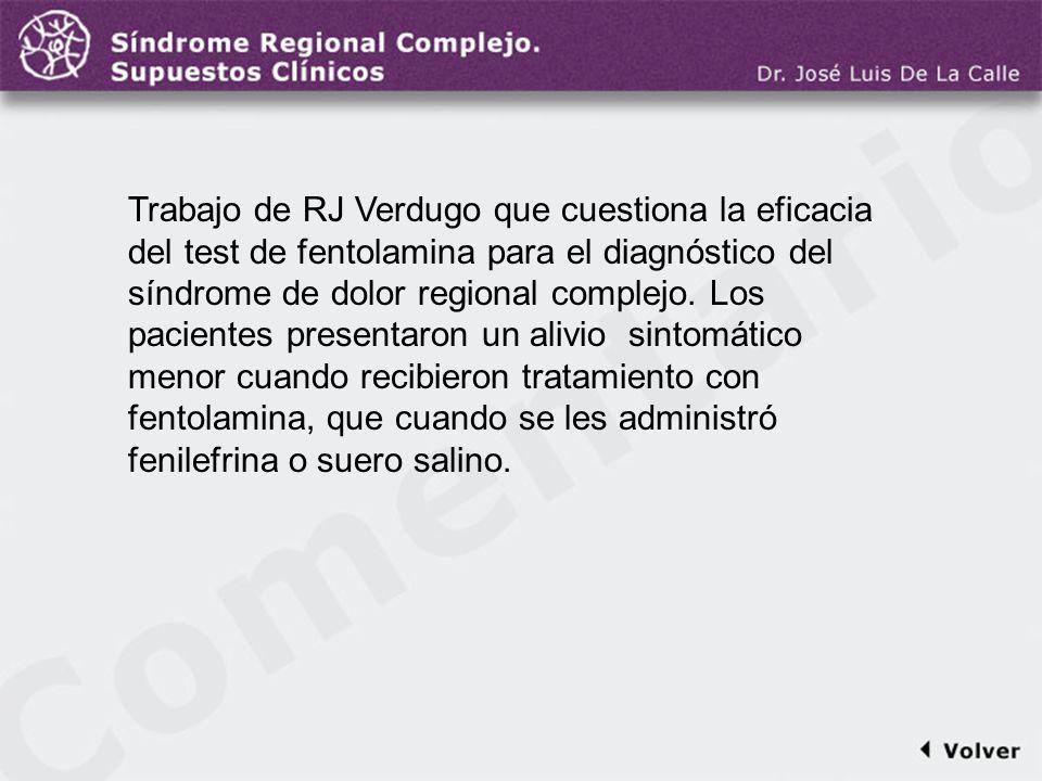 Comentario a la diapo30/31 Trabajo de RJ Verdugo que cuestiona la eficacia del test de fentolamina para el diagnóstico del síndrome de dolor regional