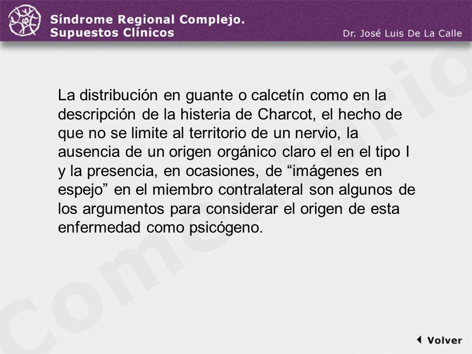 Comentario a la diapo34 La distribución en guante o calcetín como en la descripción de la histeria de Charcot, el hecho de que no se limite al territo