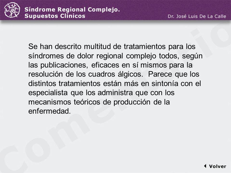 Comentario a la diapo41/42 Se han descrito multitud de tratamientos para los síndromes de dolor regional complejo todos, según las publicaciones, efic