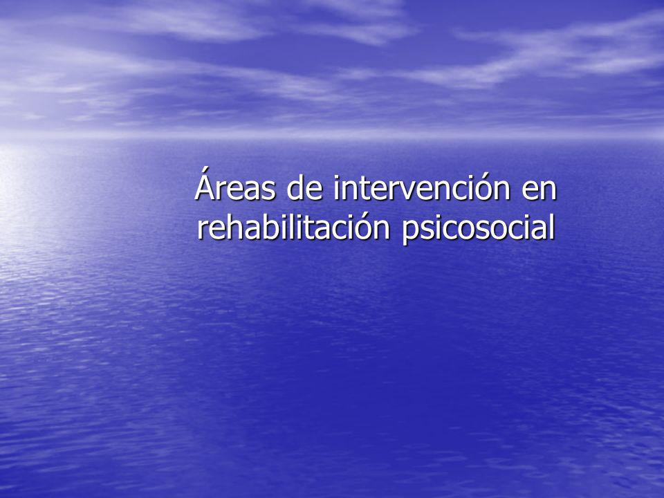 Áreas de intervención en rehabilitación psicosocial
