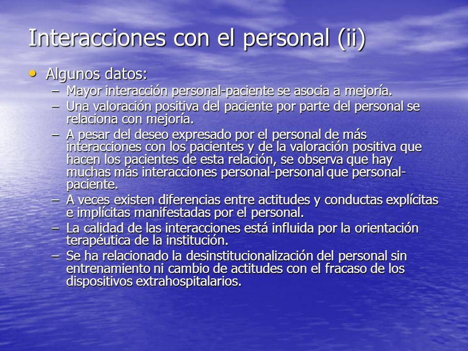 Interacciones con el personal (ii) Algunos datos: Algunos datos: –Mayor interacción personal-paciente se asocia a mejoría.