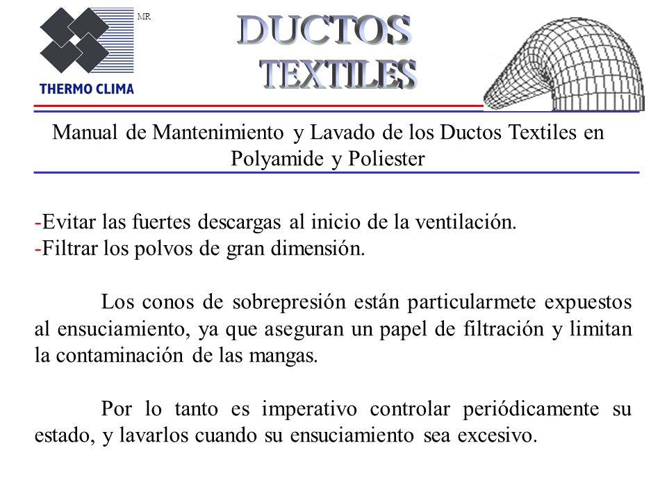 Manual de Mantenimiento y Lavado de los Ductos Textiles en Polyamide y Poliester -Evitar las fuertes descargas al inicio de la ventilación.
