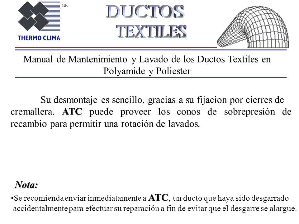 Manual de Mantenimiento y Lavado de los Ductos Textiles en Polyamide y Poliester Su desmontaje es sencillo, gracias a su fijacion por cierres de ATC cremallera.
