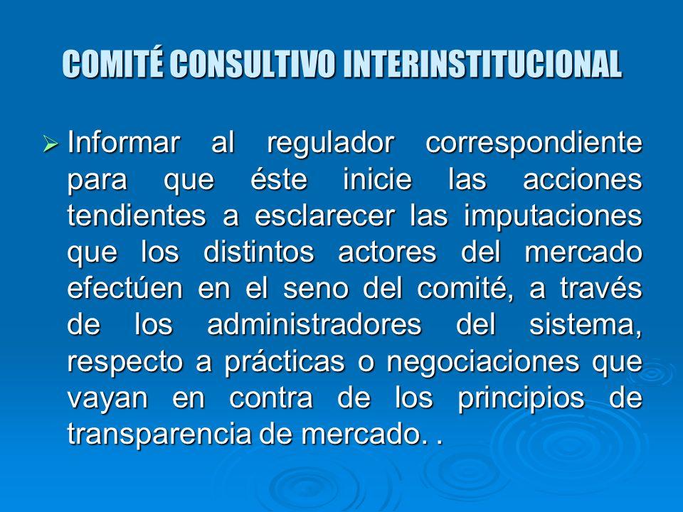 Informar al regulador correspondiente para que éste inicie las acciones tendientes a esclarecer las imputaciones que los distintos actores del mercado