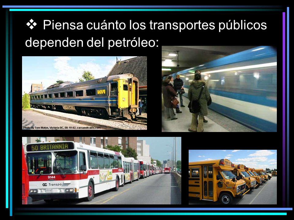 Piensa cuánto los transportes públicos dependen del petróleo: