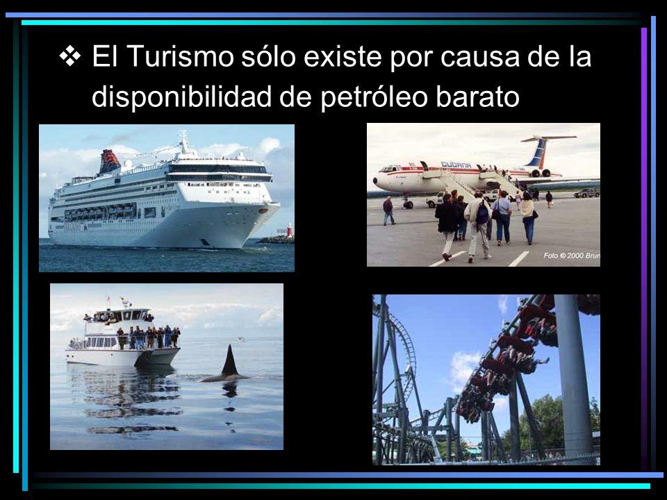 El Turismo sólo existe por causa de la disponibilidad de petróleo barato