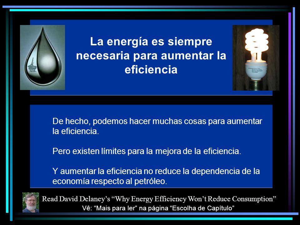 La energía es siempre necesaria para aumentar la eficiencia De hecho, podemos hacer muchas cosas para aumentar la eficiencia.