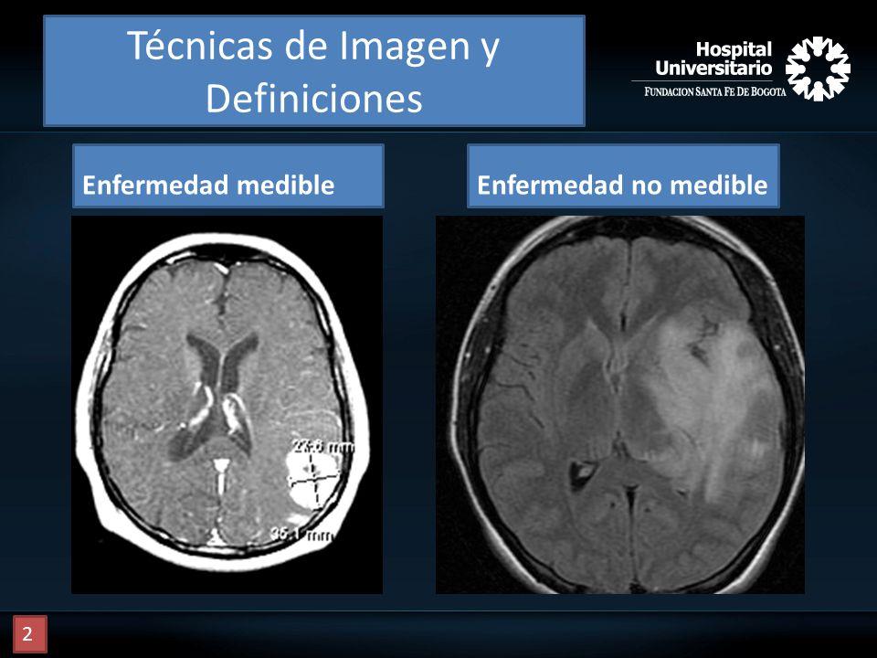 Técnicas de Imagen y Definiciones Enfermedad medibleEnfermedad no medible 2