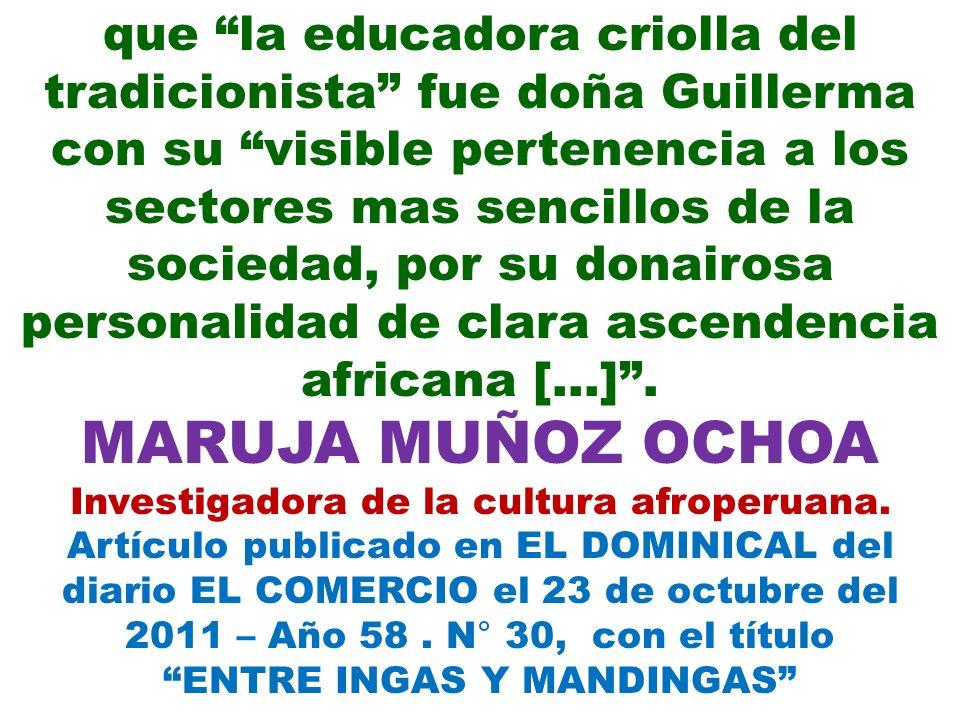 que la educadora criolla del tradicionista fue doña Guillerma con su visible pertenencia a los sectores mas sencillos de la sociedad, por su donairosa