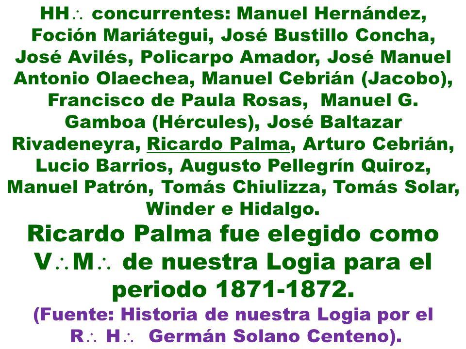 HH concurrentes: Manuel Hernández, Foción Mariátegui, José Bustillo Concha, José Avilés, Policarpo Amador, José Manuel Antonio Olaechea, Manuel Cebriá
