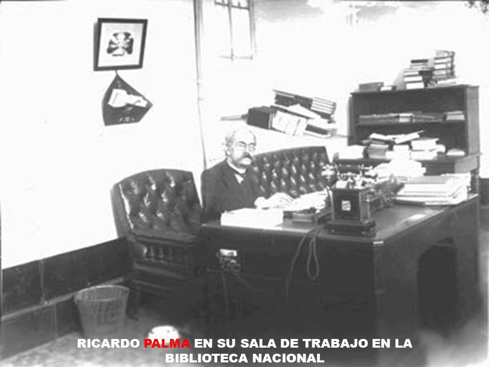 RICARDO PALMA EN SU SALA DE TRABAJO EN LA BIBLIOTECA NACIONAL
