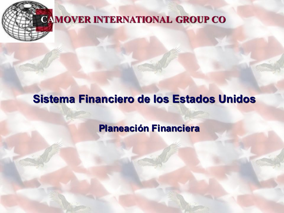 CAMOVER INTERNATIONAL GROUP CO Carlos Alvarez MS, MBA USA Financial System42 4.