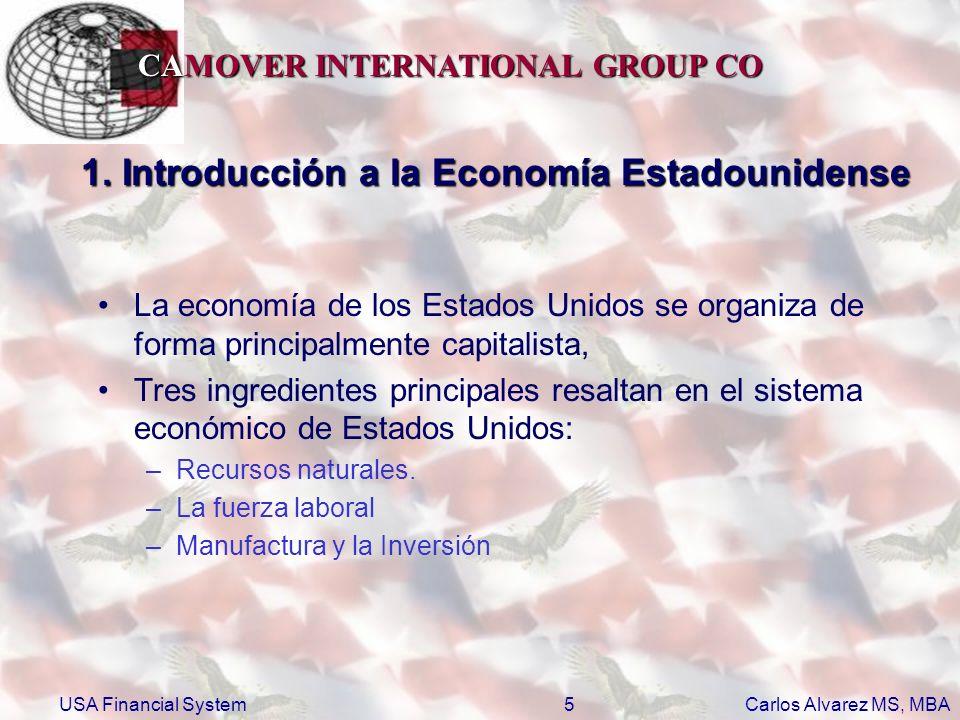 CAMOVER INTERNATIONAL GROUP CO Carlos Alvarez MS, MBA USA Financial System26 2.3 Securities and Exchange Commision (SEC) La misión primaria de la Comisión de intercambio y valores (SEC) es proteger a los inversionistas y mantener la confianza, el orden y la eficiencia de los mercados de valores y facilitar la formación de los capitales.