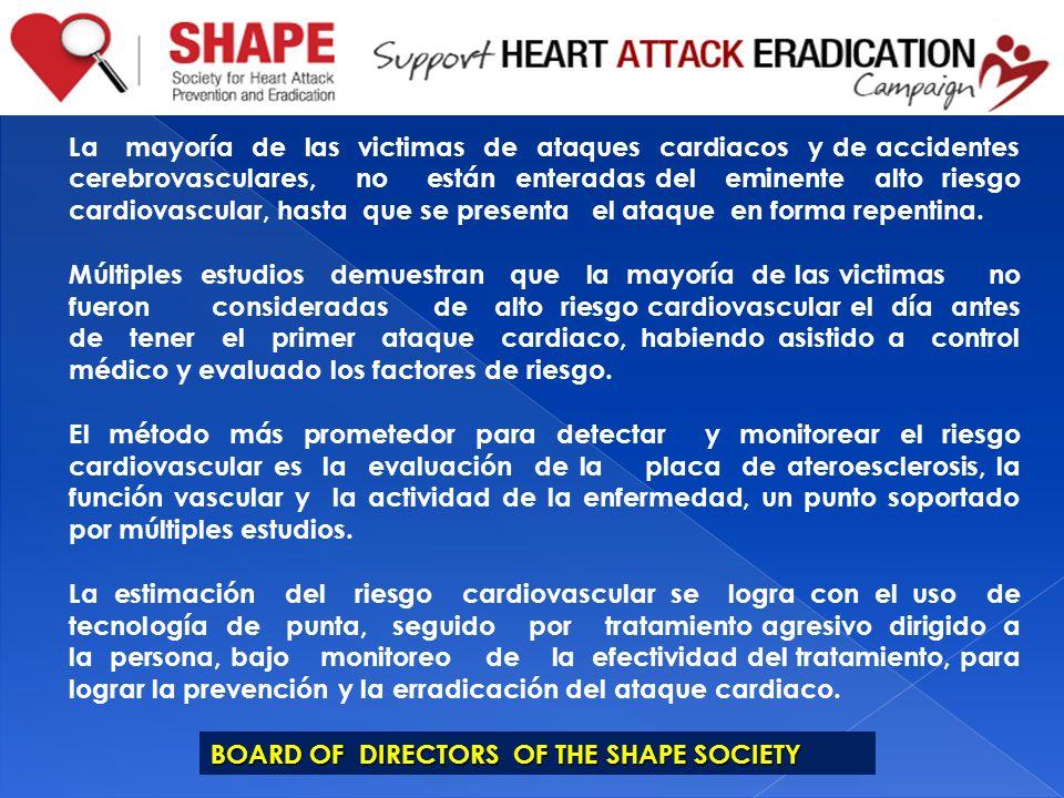 La mayoría de las victimas de ataques cardiacos y de accidentes cerebrovasculares, no están enteradas del eminente alto riesgo cardiovascular, hasta q