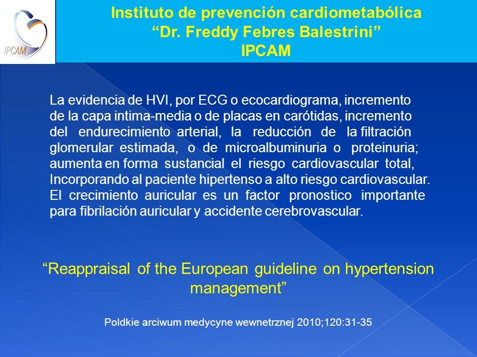 Instituto de prevención cardiometabólica Dr. Freddy Febres Balestrini IPCAM La evidencia de HVI, por ECG o ecocardiograma, incremento de la capa intim