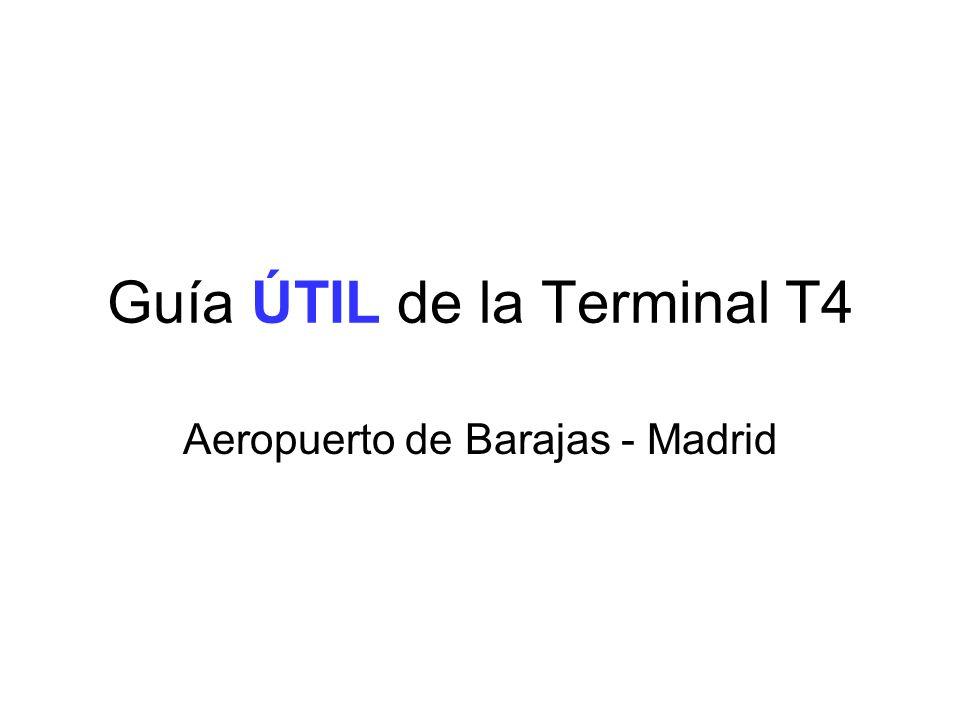 Guía ÚTIL de la Terminal T4 Aeropuerto de Barajas - Madrid