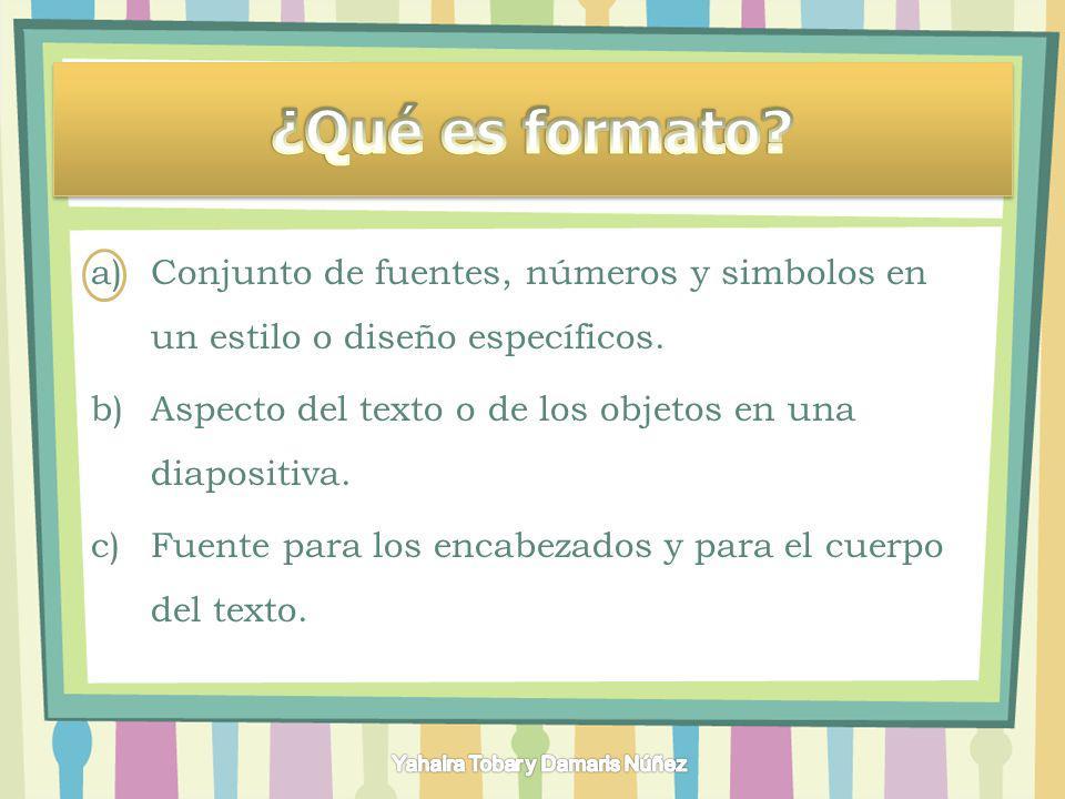 a)Formato b)Estilos c)Plantillas d)Fuentes