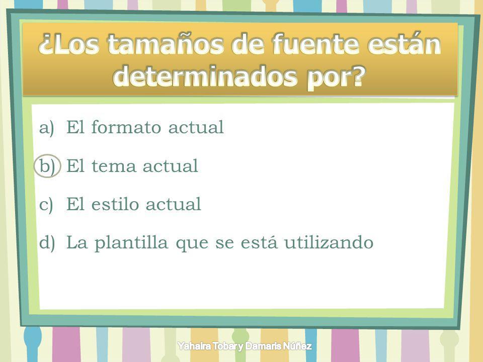 a)Botón de Microsoft Office b)Ficha Inicio c)Ficha Presentación de Diapositivas
