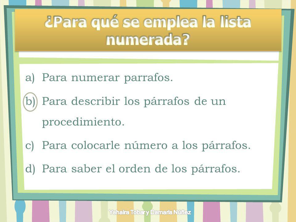 a)Elegir el número con el que desea iniciar la lista.
