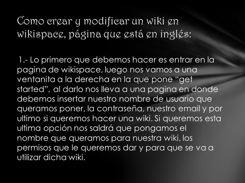 2.- Al entrar a la pagina nos sale una ventana, en inglés de como hacer todo en la wiki.
