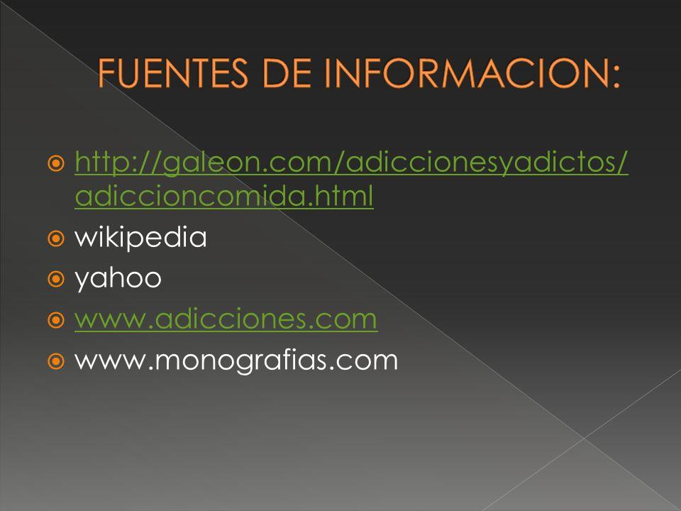 http://galeon.com/adiccionesyadictos/ adiccioncomida.html http://galeon.com/adiccionesyadictos/ adiccioncomida.html wikipedia yahoo www.adicciones.com