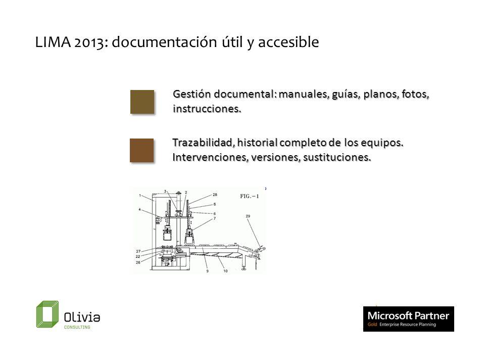 LIMA 2013: documentación útil y accesible Gestión documental: manuales, guías, planos, fotos, instrucciones. Trazabilidad, historial completo de los e