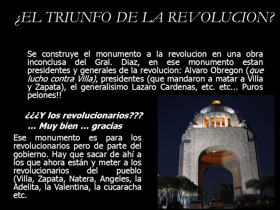 ¿EL TRIUNFO DE LA REVOLUCION? Se construye el monumento a la revolucion en una obra inconclusa del Gral. Diaz, en ese monumento estan presidentes y ge