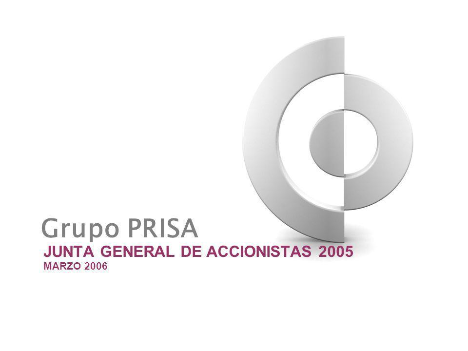 1 JUNTA GENERAL DE ACCIONISTAS 2005 MARZO 2006 Grupo PRISA