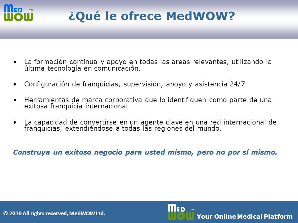 © 2010 All rights reserved, MedWOW Ltd.