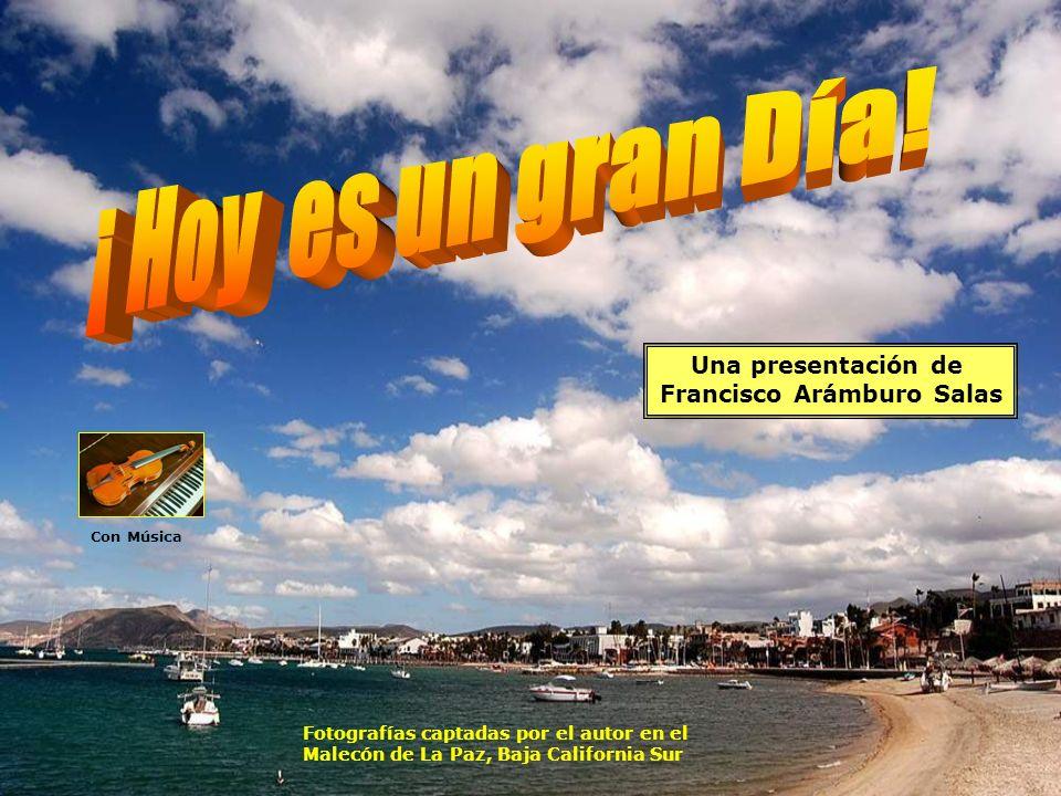 Una presentación de Francisco Arámburo Salas Fotografías captadas por el autor en el Malecón de La Paz, Baja California Sur Con Música