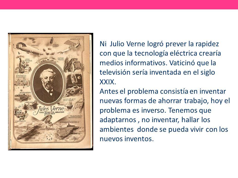 Ni Julio Verne logró prever la rapidez con que la tecnología eléctrica crearía medios informativos.