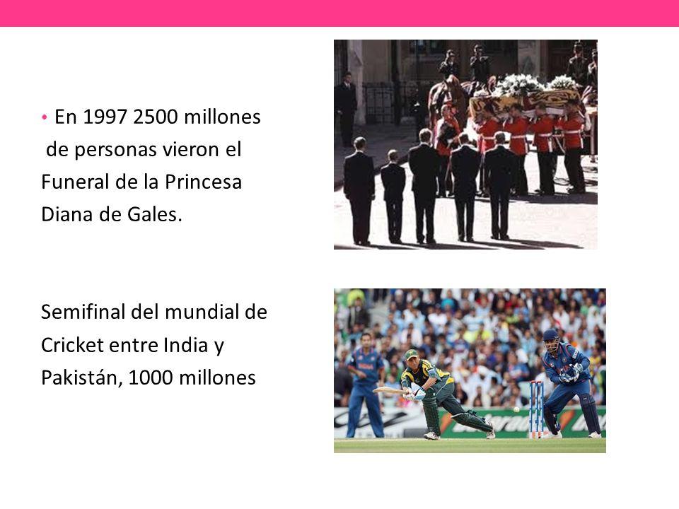 En 1997 2500 millones de personas vieron el Funeral de la Princesa Diana de Gales.