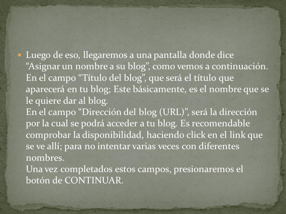 Luego de eso, llegaremos a una pantalla donde dice Asignar un nombre a su blog, como vemos a continuación.