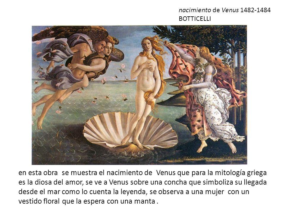 en esta obra se muestra el nacimiento de Venus que para la mitología griega es la diosa del amor, se ve a Venus sobre una concha que simboliza su lleg